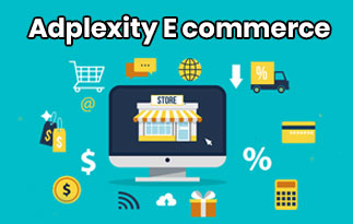 AdPlexity eCommerce – Grow Your Business With Relevant Store